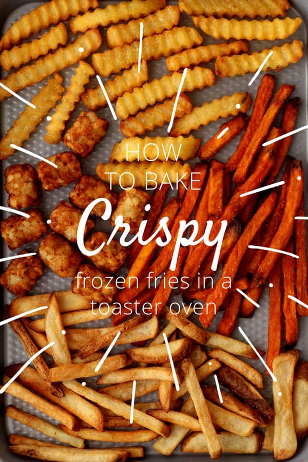 Learn The Secret To Baking Crispy Toaster Oven Frozen Fries Includes Tips Examples