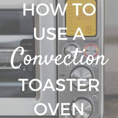 Everything You Need to Know About Convection Toaster Ovens