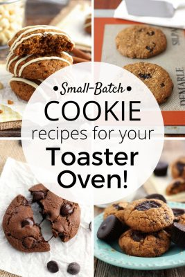 "Four images of cookies and a graphic with the words ""Small Batch Cookie Recipes For Your Toaster Oven"""