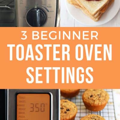 3 Easy Toaster Oven Settings To Get You Started
