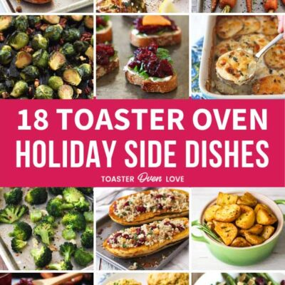 18 Toaster Oven Side Dishes For Your Next Holiday Feast