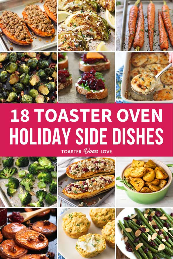 18 Toaster Oven Side Dishes For Your Next Holiday Meal