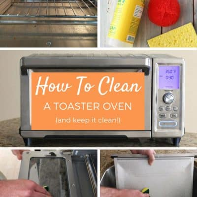 How To Clean A Toaster Oven And Keep It Clean!