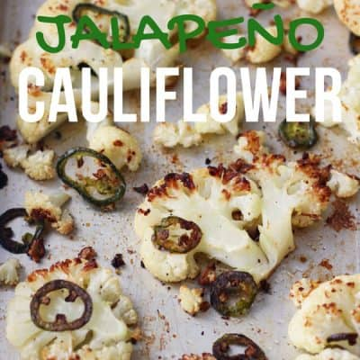 Feisty Jalapeño Roasted Cauliflower